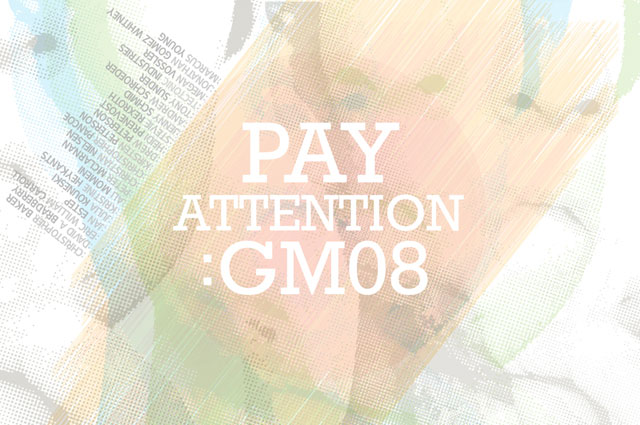 Pay Attention: GM08